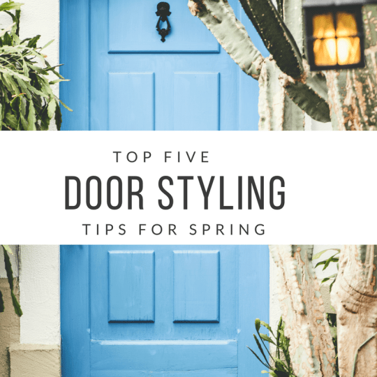 Style Advice: Top 5 Entry Door Styling Tips For Spring