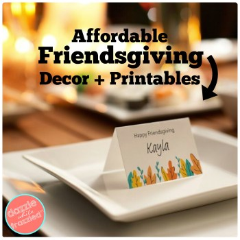 How to decorate and host a Friendsgiving feast on a budget with free printable decorations.