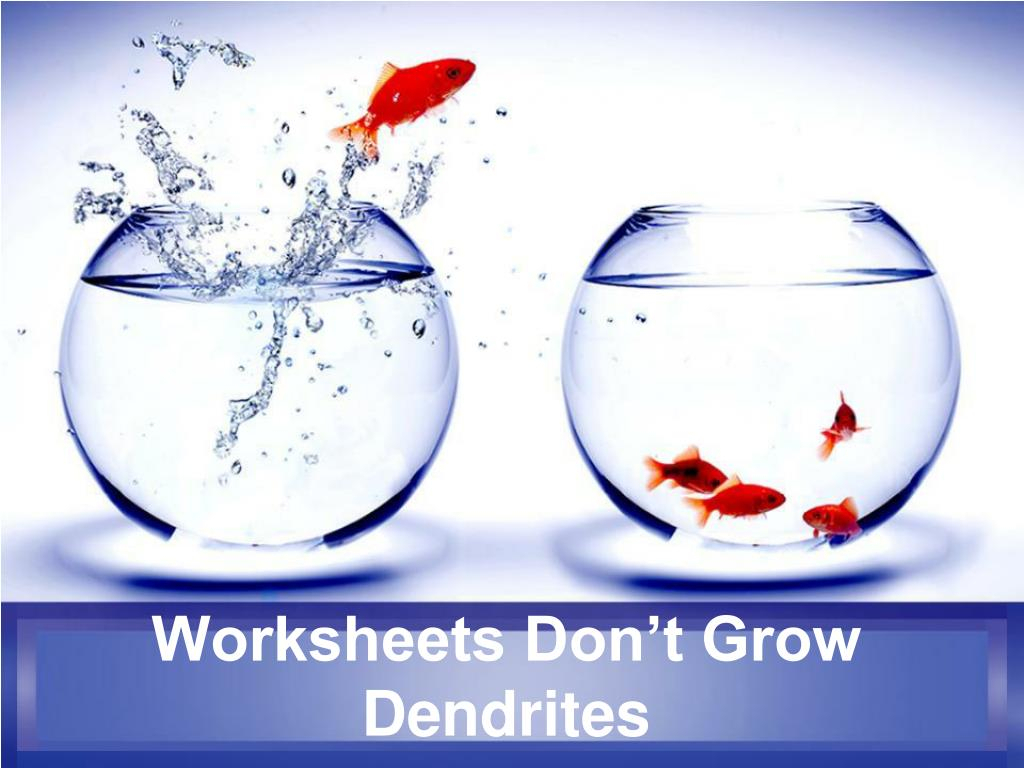 Ppt Worksheets Don T Grow Dendrites Powerpoint