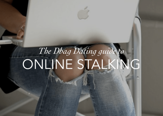 DBAG DATING GUIDE TO ONLINE STALKING