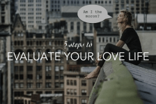 5 steps to evaluate your love life dbag dating