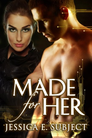 Made for Her by Jessica E Subject