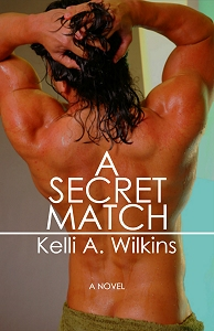 A Secret Match by Kelli A Wilkins