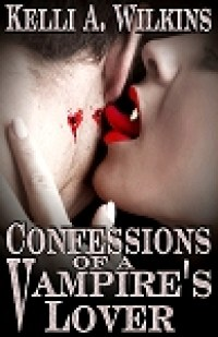Confessions of a Vampire's Lover by Kelli A Wilkins