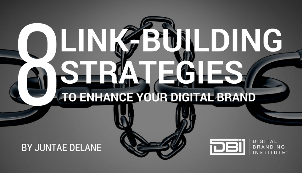 8 Link-Building Strategies To Enhance Your Digital Brand