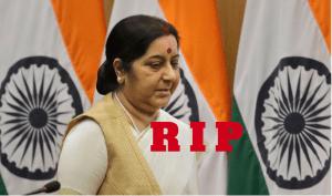 Sushma Swaraj Dead, RIP