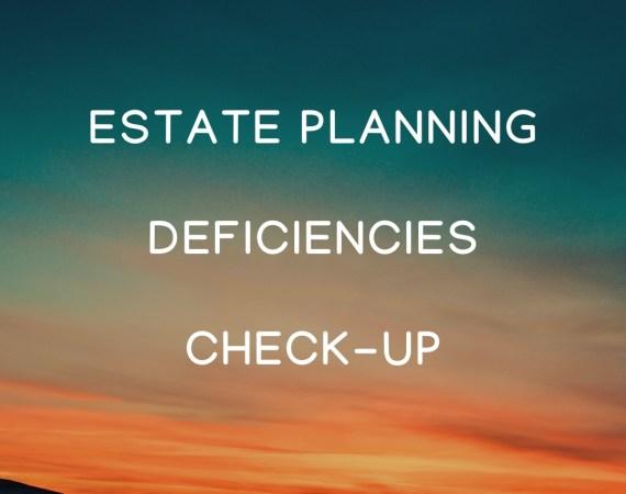 COVID-19: Estate Planning Deficiencies Check-Up
