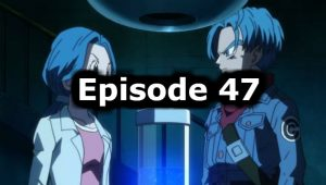 Dragon Ball Super Episode 47 English Dubbed Watch Online