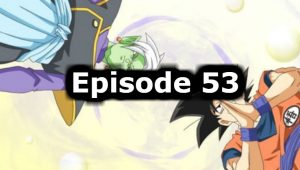 Dragon Ball Super Episode 53 English Dubbed Watch Online