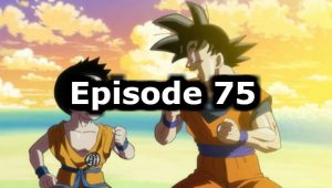 Dragon Ball Super Episode 75 English Dubbed Watch Online