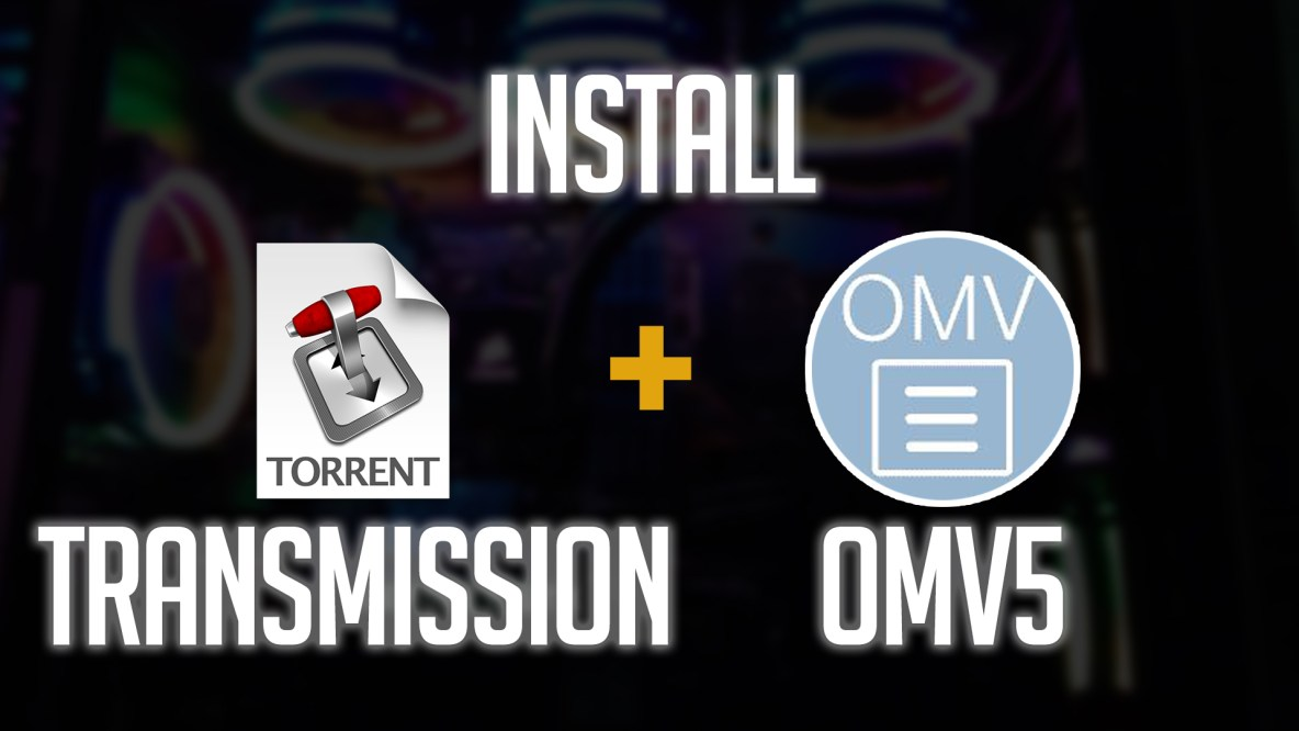 How to Install Transmission on OpenMediaVault 5