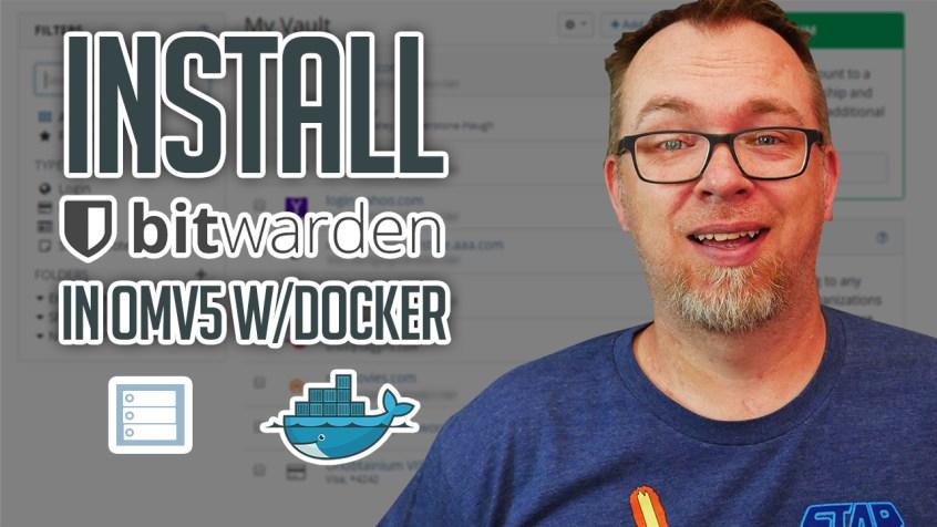How to Install BitWarden on OMV and Docker