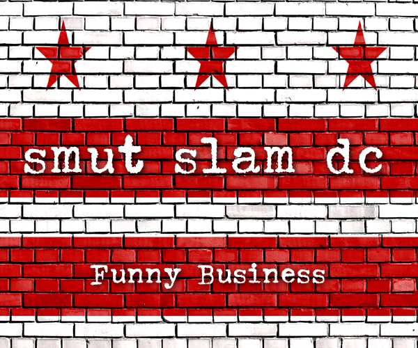 "Smut Slam DC, April 2017: Funny Business @ Songbyrd Cafe (the ""Byrd Cage"" downstairs 