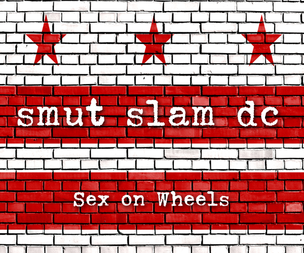 "Smut Slam DC, August 2017: Sex on Wheels @ Songbyrd Cafe (the ""Byrd Cage"" downstairs 