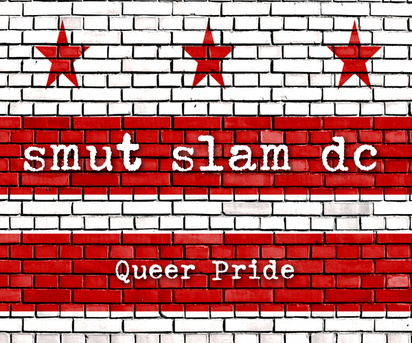 Smut Slam DC, June 2017: Queer Pride
