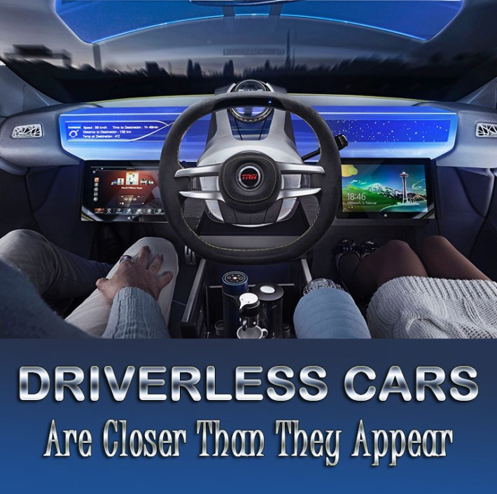 Driverless Cars Are Closer Than They Appear
