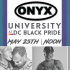 ONYX University at DC BLack Pride