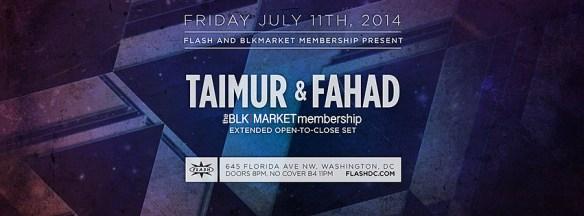 FRI July 11 Flash & The BLKMarket Membership present Taimur & Fahad