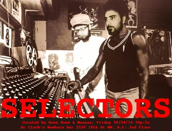 Selectors: A Night of Music Curated by Boss Ross and Measax