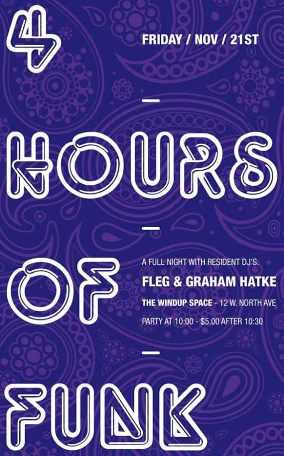 4 HOURS OF FUNK :: FRI 11/21 :: w/ GRAHAM & FLEG