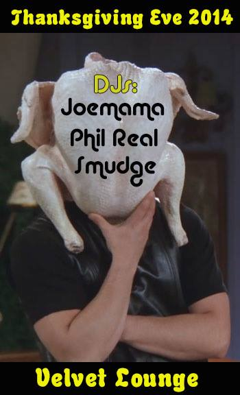 Thanksgiving Eve Velvet Lounge with Joemama, Phil Real and Smudge