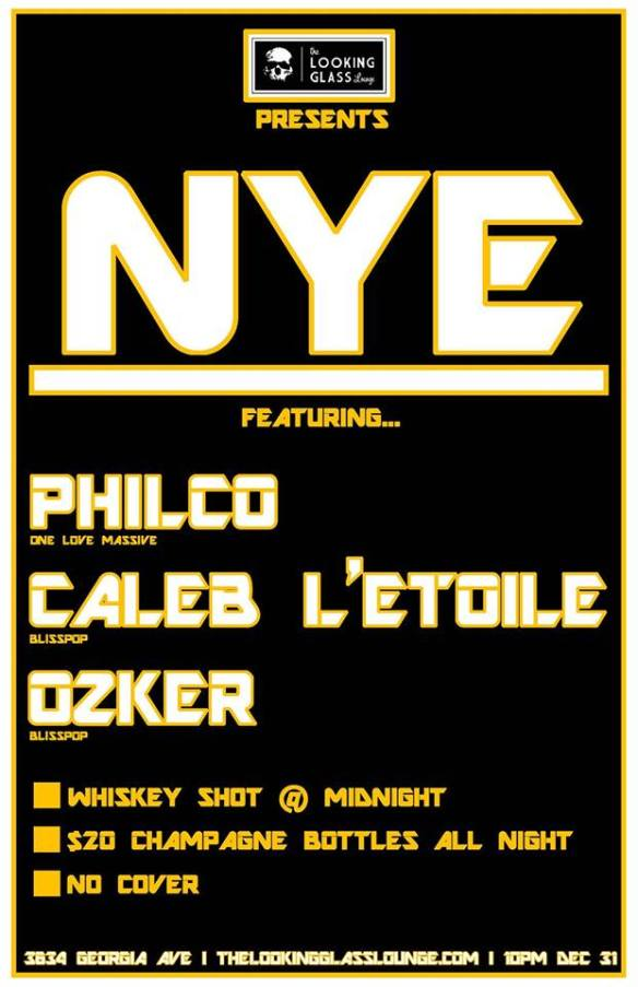 NYE with Philco, Caleb L'Etoile & Ozker Scp at The Looking Glass Lounge, Petworth