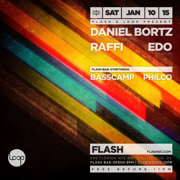 Loop & Flash present Daniel Bortz, Raffi, Edo, Basscamp, Philco at Flash