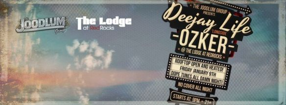 Ozker (Blisspop) & Deejay Life At The Lodge At Redrocks