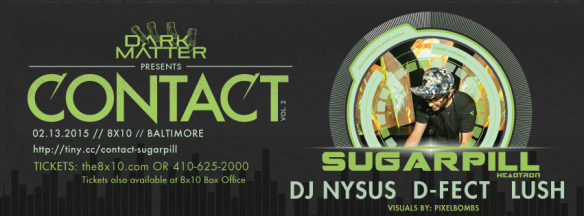 Contact V2 Feat. Sugar pill, D-Fect, Nysis & Lush at the 8x10, Baltimore
