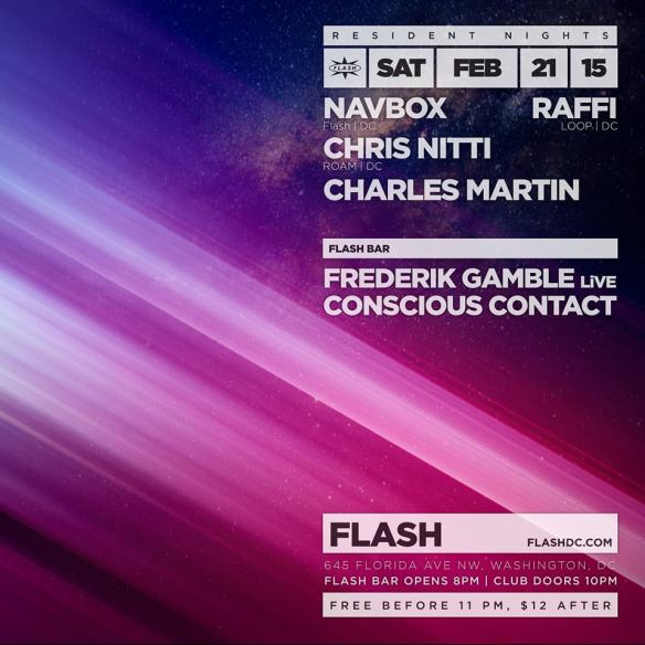 Resident Nights: Charles Martin, Chris Nitti, Navbox & Raffi at Flash, with Frederik Gamble & Conscious Contact in the Flash Bar