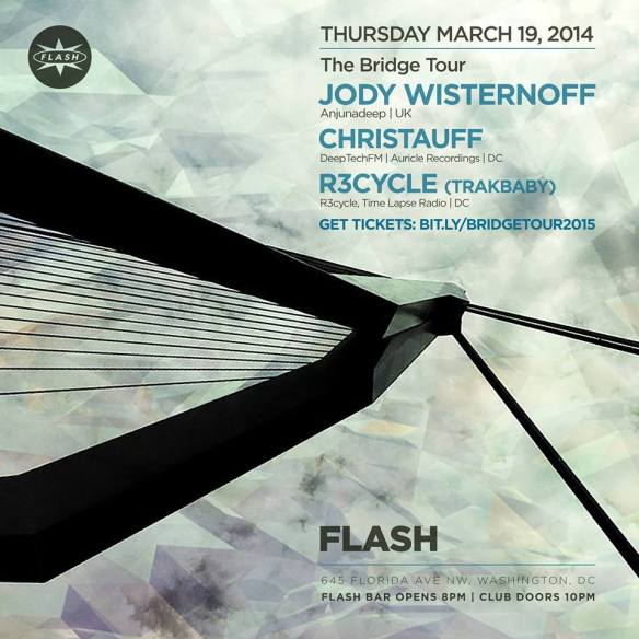 "Jody Wisternoff ""The Bridge"" Tour 2015 with support from Christauff and R3CYCLE at Flash"