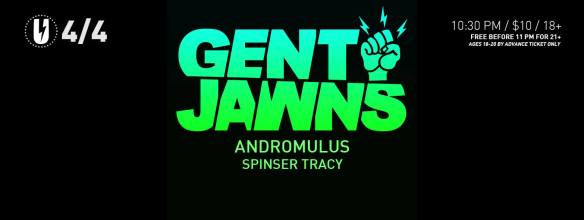Gent & Jawns with Andromulus, Spinser Tracy at U Street Music Hall