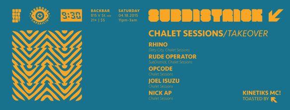 SubDistrick!! Chalet Sessions Takeover with Rhino, Rude Operator, Opcode, Joel Isuzu & Nick Ap at Backbar