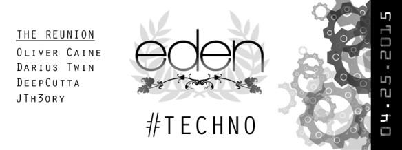 Eden #Techno Reunion Feat. DeepCutta, Oliver Caine, Darius Twin, JTh3ory at Eden