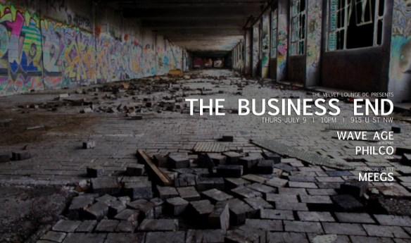 The Business End w. Philco & Wave Age ft. Meegs at Velvet Lounge