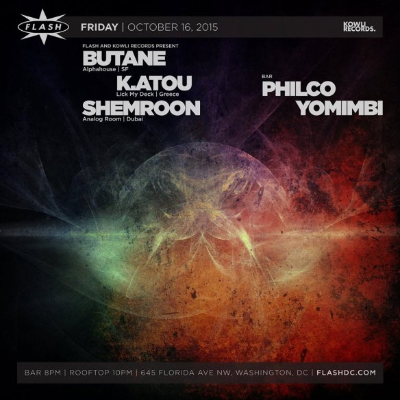 Flash & Kowli present Butane, K.atou, Shemroon at Flash, with Philco & Yomimbi in the Flash Bar