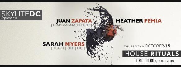 SkyliteDC presents House Rituals feat. Heather Femia, Sarah Myers & Juan Zapata at Toro Toro