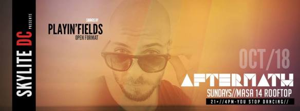 Skylite DC presents Aftermath Sundays feat. Playin'Fields at Masa 14