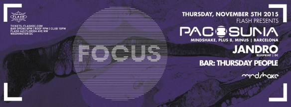 Focus with Paco Osuna and Jandro at Flash, with Thursday People in the Flash Bar