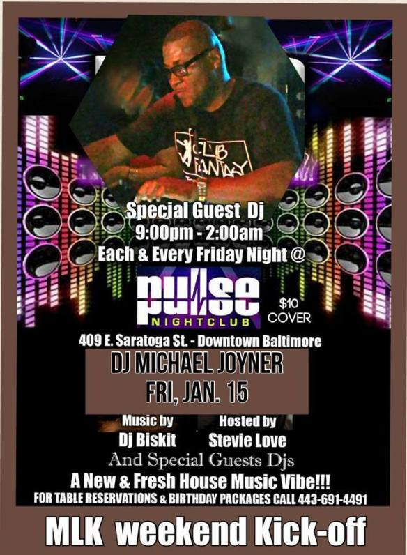 Pulse Fridays Present The MLK Weekend Kick-Off with Special Guest DJ Michael Joyner and DJ Biskit at Pulse Nightclub, Baltimore