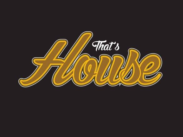 Thats house