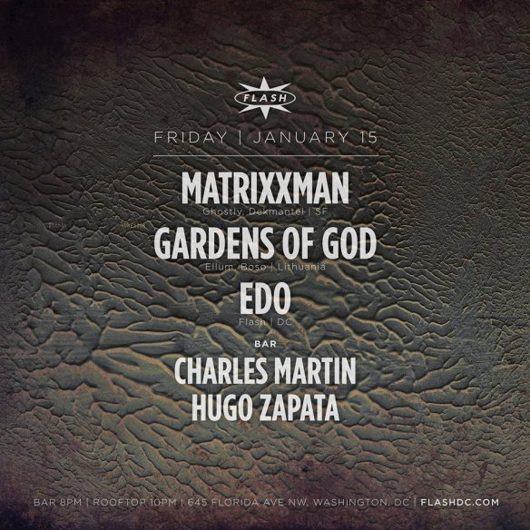 Matrixxman, Gardens of God, Edo at Flash, with Charles Martin and Hugo Da Recorder in the Flash Bar