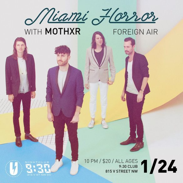 Miami Horror with MOTHXR, Foreign Air at 9:30 Club