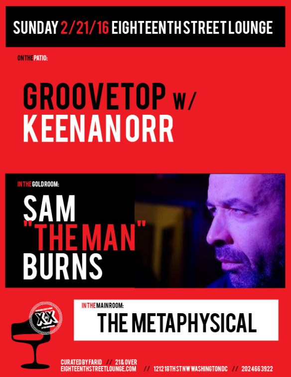 "ESL Sunday with Sam ""The Man"" Burns, The Metaphysical and Groovetop featuring Keenan Orr at Eighteenth Street Lounge"