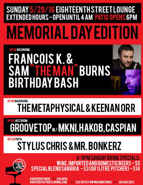 """ESL Sunday Memorial Day Edition with Francois K, Sam """"The Man"""" Burns, The Metaphysical and Keenan Orr and Groovetop with Mkni, Hakob and Caspian at Eighteenth Street Lounge"""