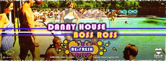 Re:Fresh with Danny House and Boss Ross at The Liaison Capitol Hill