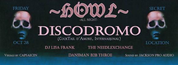HOWL: Discodromo, DJ Lisa Frank, TNX & Dansman B2B Throe at Secret Location