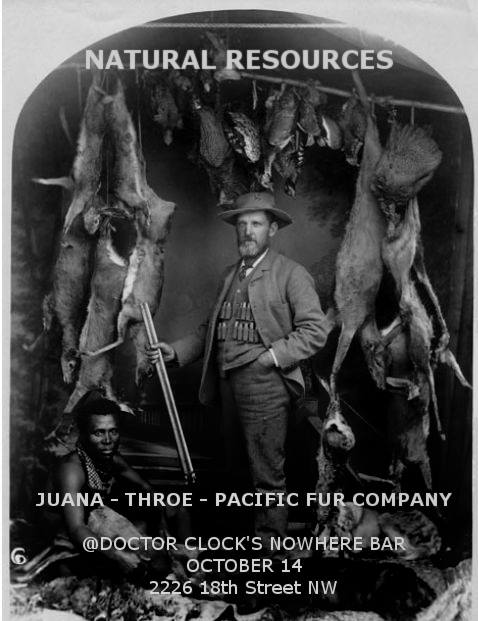 Natural Resources with Pacific Fur Company, Juana and Throe at Dr. Clock's Nowhere Bar
