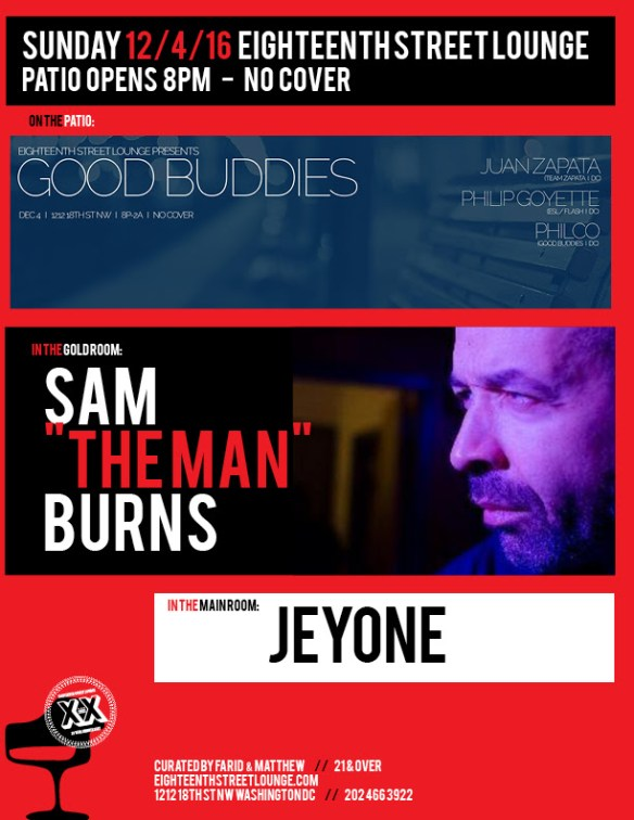 """ESL Sunday with Sam """"the Man"""" Burns, Jeyone and Good Buddies featuring Juan Zapata & Philip Goyette with Philco at Eighteenth Street Lounge"""