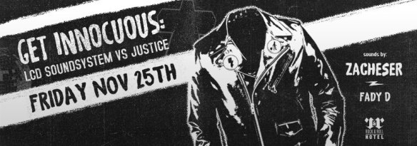 Get Innocuous: LCD Soundsystem VS Justice with Zachese and Lady D at Rock & Roll Hotel